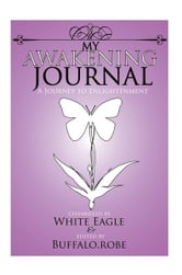 My Awakening Journal - A Journey to Enlightenment ebook by White Eagle