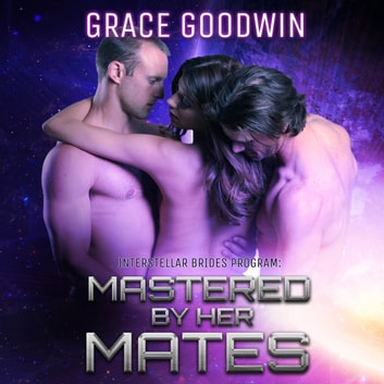 Mastered By Her Mates audiobook by Grace Goodwin