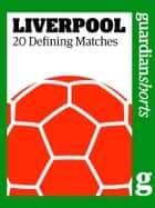 Arsenal - 20 Defining Matches eBook by David Hills