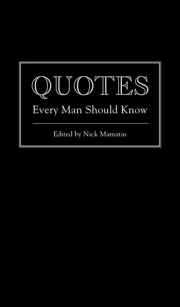 Quotes Every Man Should Know ebook by Nick Mamatas