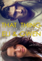 That Thing Between Eli and Gwen ebook by J.J. McAvoy