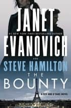 The Bounty - A Novel ebook by Janet Evanovich, Steve Hamilton