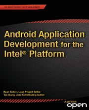 Android Application Development for the Intel Platform ebook by Ryan Cohen,Tao Wang