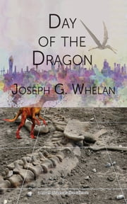 Day of the Dragon ebook by Joseph Whelan