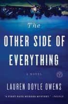 The Other Side of Everything - A Novel ebook by Lauren Doyle Owens