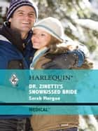 Dr. Zinetti's Snowkissed Bride ebook by Sarah Morgan