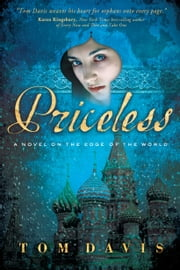 Priceless: A Novel on the Edge of the World - A Novel on the Edge of the World ebook by Tom Davis