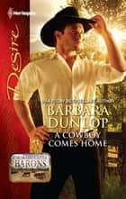 A Cowboy Comes Home ebook by Barbara Dunlop
