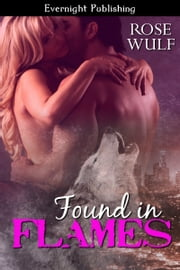 Found in Flames ebook by Rose Wulf