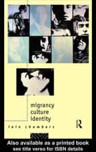 Migrancy, Culture, Identity ebook by Iain Chambers