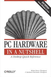 PC Hardware in a Nutshell - A Desktop Quick Reference ebook by Kobo.Web.Store.Products.Fields.ContributorFieldViewModel