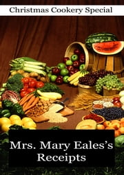 Mrs. Mary Eales's Receipts ebook by Mrs. Mary Eales