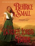 The Border Lord's Bride ebook by Bertrice Small