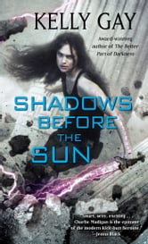 Shadows Before the Sun ebook by Kelly Gay