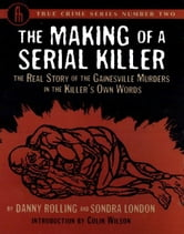 The Making of a Serial Killer ebook by Danny Rolling,Sondra London