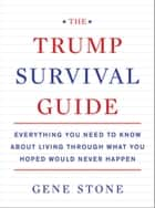 The Trump Survival Guide ebook by Gene Stone