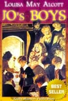 Jo's Boys By Louisa May Alcott - With Summary and Free Audio Book Link ebook by Louisa May Alcott