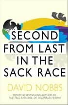 Second From Last In The Sack Race - (Henry Pratt) ebook by David Nobbs