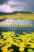 Connemara - The Last Pool of Darkness ebook by Tim Robinson