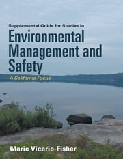 Supplemental Guide for Studies In Environmental Management and Safety: A California Focus ebook by Marie Vicario-Fisher
