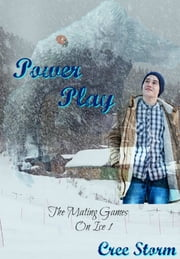 The Mating Games On Ice 1 Power Play ebook by Cree Storm