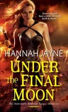 Under The Final Moon ebook by Hannah Jayne