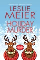 Holiday Murder ebook by Leslie Meier