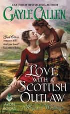 Love with a Scottish Outlaw - Highland Weddings ebook by
