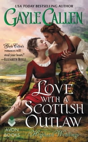 Love with a Scottish Outlaw - Highland Weddings ebook by Gayle Callen