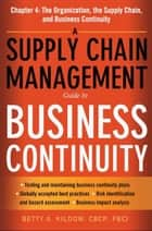 A Supply Chain Management Guide to Business Continuity, Chapter 4 ebook by Betty A. KILDOW