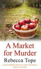 A Market for Murder ebook by Rebecca Tope