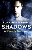 Shadows ebook by Suzanne Wright