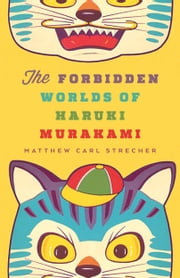 The Forbidden Worlds of Haruki Murakami ebook by Kobo.Web.Store.Products.Fields.ContributorFieldViewModel
