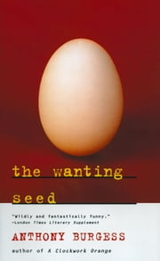 The Wanting Seed ebook by Anthony Burgess