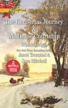 The Christmas Journey and Mistletoe Courtship - An Anthology ebook by Winnie Griggs, Janet Tronstad, Sara Mitchell