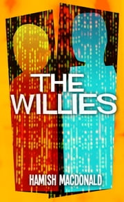 The Willies ebook by Hamish MacDonald