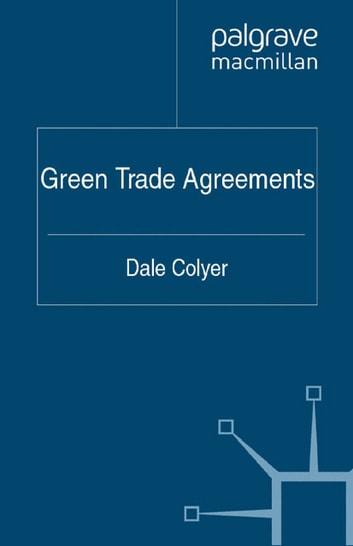 Green Trade Agreements ebook by D. Colyer