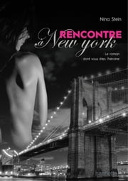 Rencontre à New York ebook by Nina STEIN