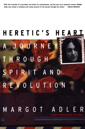 Heretic's Heart - A Journey through Spirit and Revolution ebook by Margot Adler