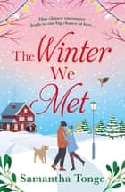 The Winter We Met - a heartwarming, feel-good Christmas romance ebook by Samantha Tonge