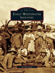 Early Whitewater Industry ebook by Bo McCready