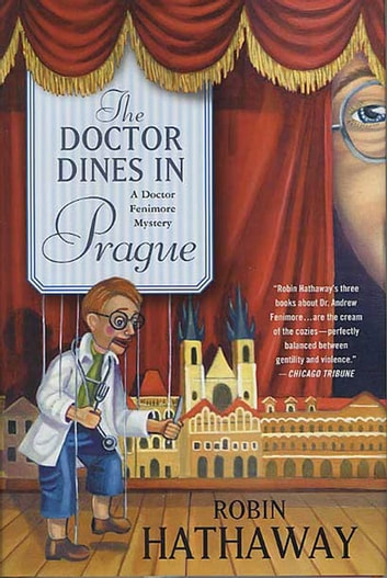 The Doctor Dines in Prague ebook by Robin Hathaway
