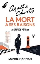 La mort a ses raisons ebook by Sophie Hannah