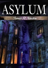 Asylum ebook by James Newton