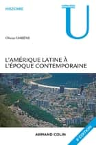 L'Amérique latine à l'époque contemporaine - 8e éd ebook by Olivier Dabène