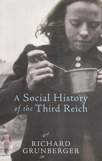 A Social History of The Third Reich ebook by Richard Grunberger