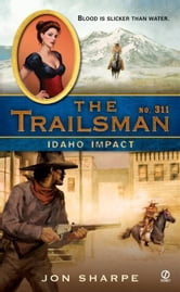 The Trailsman #311 - Idaho Impact ebook by Jon Sharpe