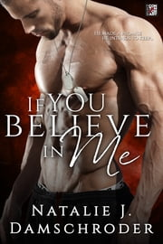 If You Believe in Me ebook by Natalie J. Damschroder