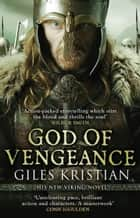 God of Vengeance ebook by Giles Kristian
