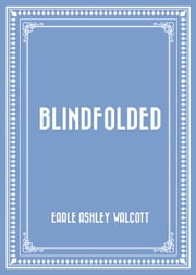 Blindfolded ebook by Earle Ashley Walcott